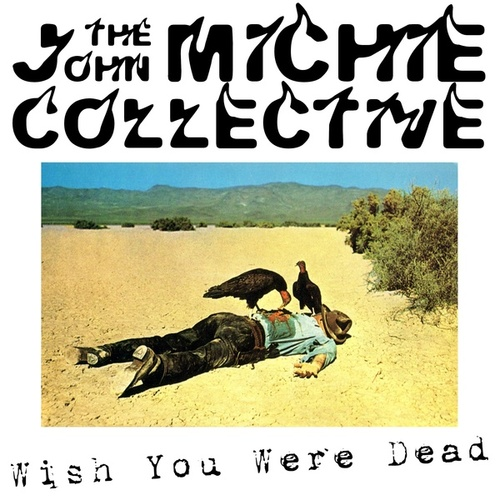 Wish You Were Dead by The John Michie Collective