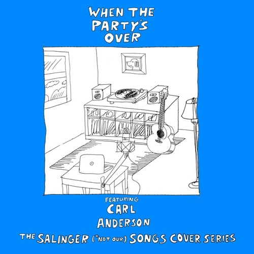 When the Party's Over (feat. Carl Anderson) von The Salinger *Not Our Songs Cover Series