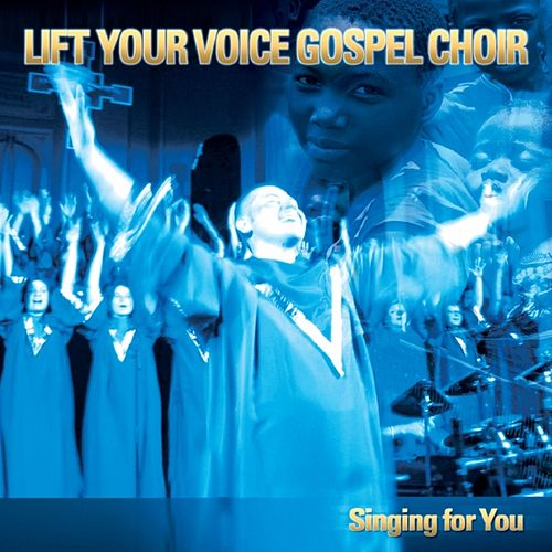 Singing for You by Lift Your Voice Gospel Choir
