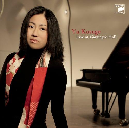 Live At Carnegie Hall by Yu Kosuge