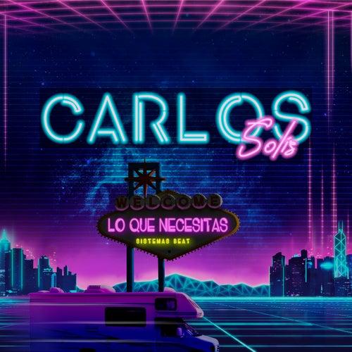 Lo Que Necesitas by Carlos Solis