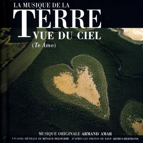 La terre vue du ciel (Original Motion Picture Soundtrack) by Armand Amar
