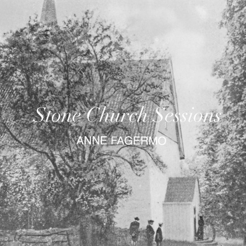 Stone Church Sessions - EP by Anne Fagermo