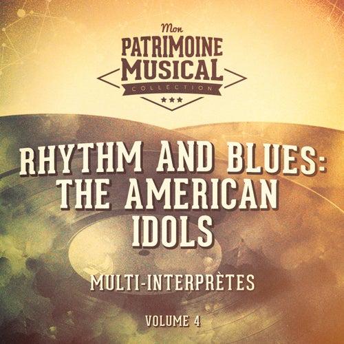 Rhythm and Blues: The American Idols, Vol. 4 de Multi-interprètes