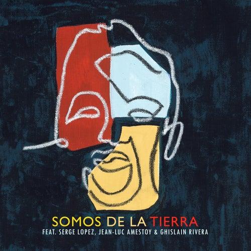 Somos De La Tierra feat. Serge Lopez, Jean-Luc Amestoy & Ghislain Rivera by Cuarteto Tafi