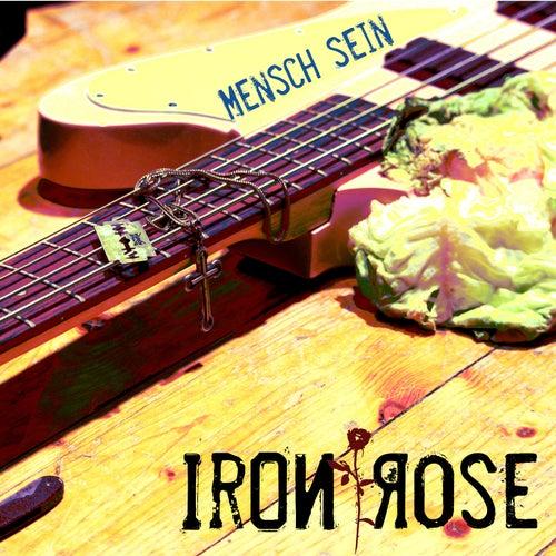 Mensch Sein by Iron Rose
