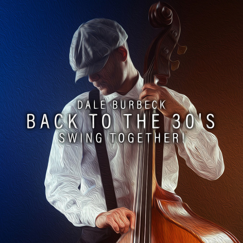 Back to the 30's: Swing Together! de Dale Burbeck