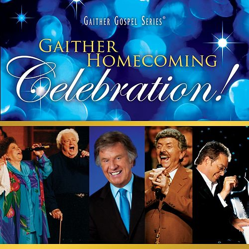 Gaither Homecoming Celebration! by Bill & Gloria Gaither