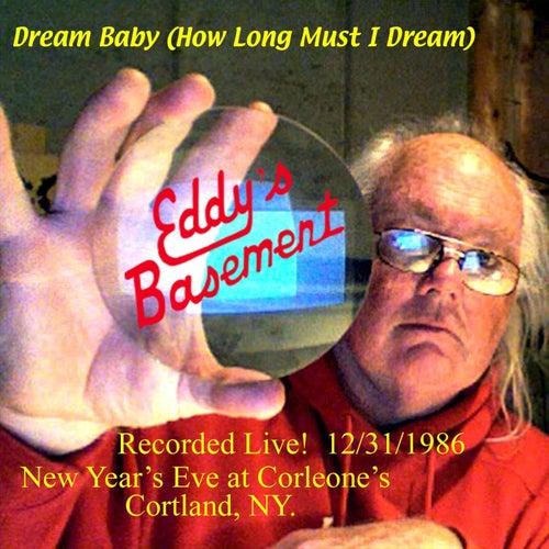 Dream Baby (How Long Must I Dream) [Live] von Eddy's Basement