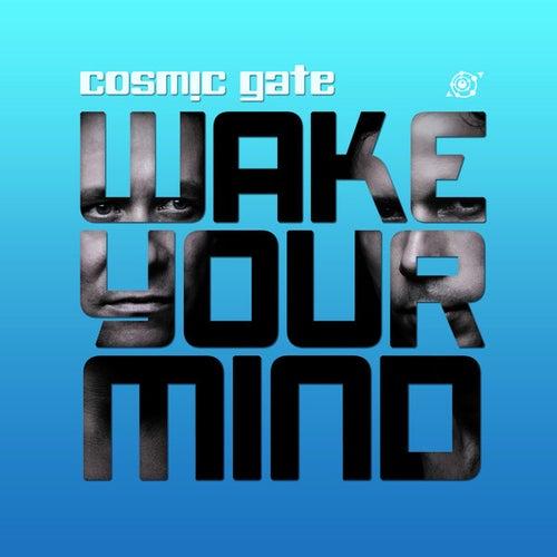 Wake Your Mind von Cosmic Gate