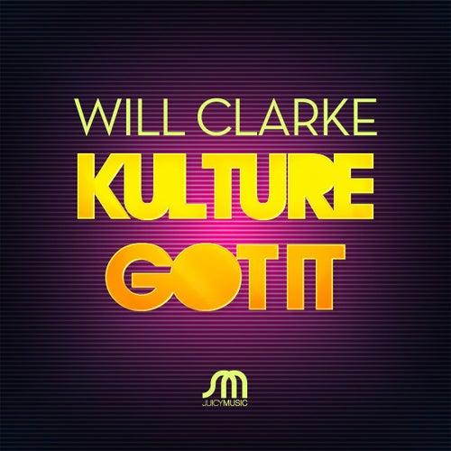 Kulture / Got It by Will Clarke