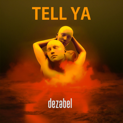 Tell Ya by Dezabel
