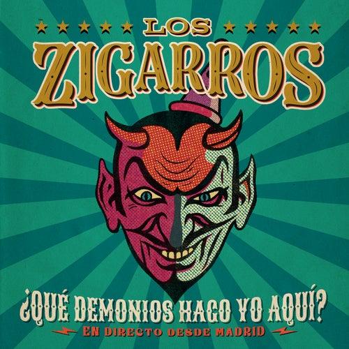 ¿Qué Demonios Hago Yo Aquí? (En Directo Desde Madrid) by Los Zigarros
