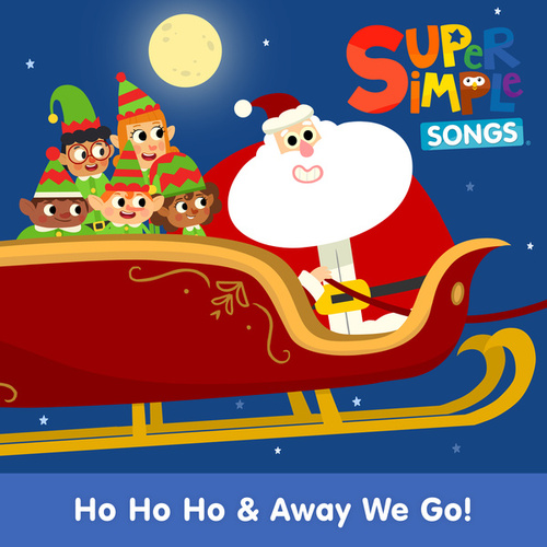 Ho Ho Ho & Away We Go! by Super Simple Songs