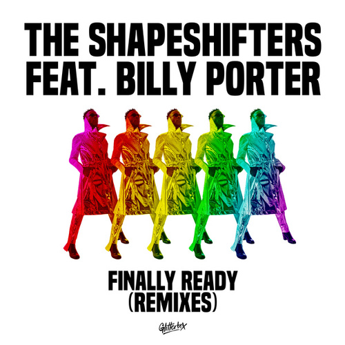 Finally Ready (feat. Billy Porter) (Remixes) by Shape Shifters