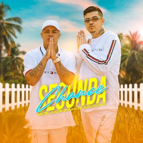 Segunda Chance de MCs Jhowzinho & Kadinho