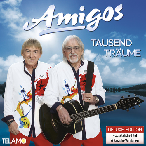Tausend Träume (Deluxe Edition) von Amigos