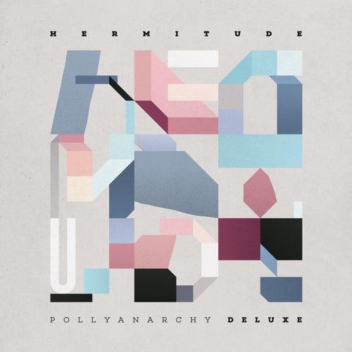 Pollyanarchy (Deluxe) by Hermitude
