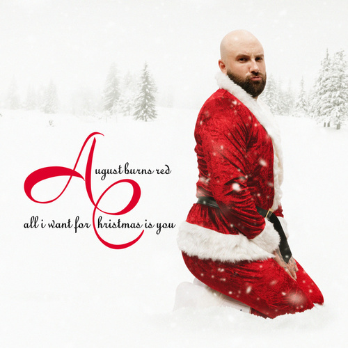 All I Want For Christmas Is You by August Burns Red