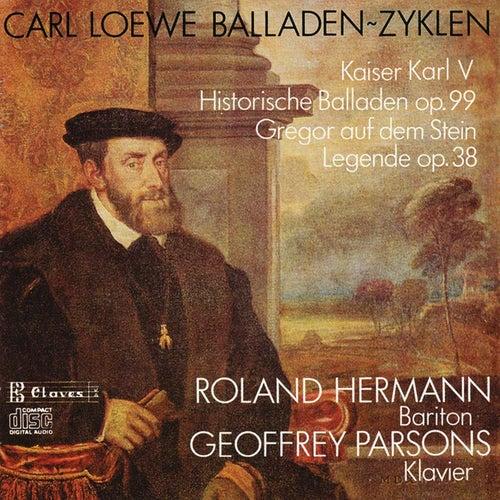 C. Loewe : Kaiser Karl V, Historische Balladen Op. 99 - Gregor auf dem Stein, Legende Op. 38 by Roland Hermann