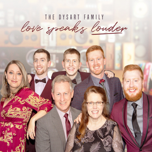 Love Speaks Louder by The Dysart Family
