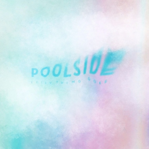 Everything Goes by Poolside