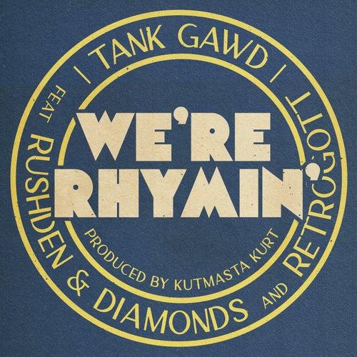We're Rhymin' by Tank Gawd