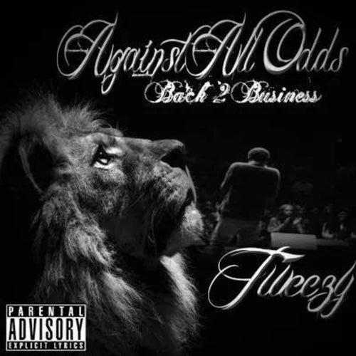 Against All Odds 2: Back to Business de ItzTweezy