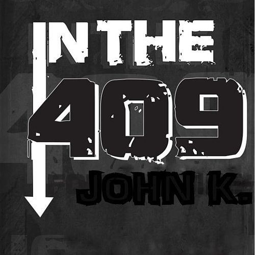 In the 409 - Single de John K