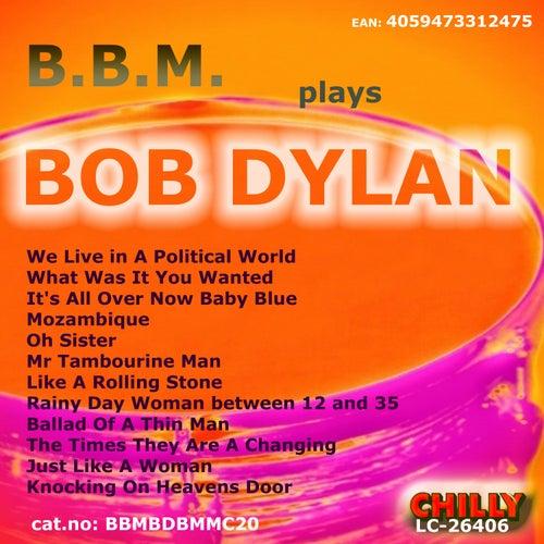 B.B.M. plays BOB DYLAN (Ballade Of A Thin Man) von BBM