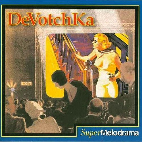 Supermelodrama by DeVotchKa
