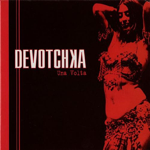 Una Volta by DeVotchKa