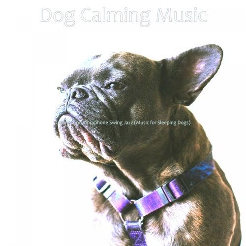 Clarinet and Vibraphone Swing Jazz (Music for Sleeping Dogs) de Dog Calming Music