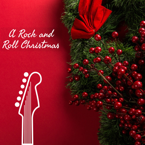A Rock And Roll Christmas by Various Artists