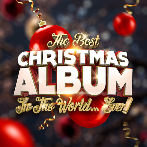 The Best Christmas Album In The World...Ever! de Various Artists
