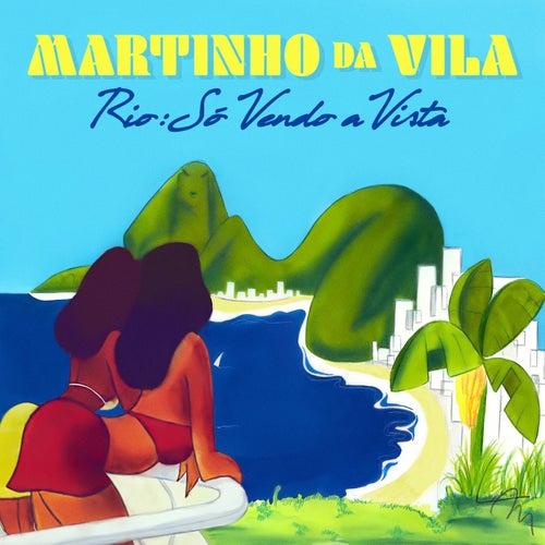 Rio: Só Vendo A Vista by Martinho da Vila
