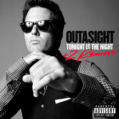 Tonight Is The Night + 2 Remixes de Outasight