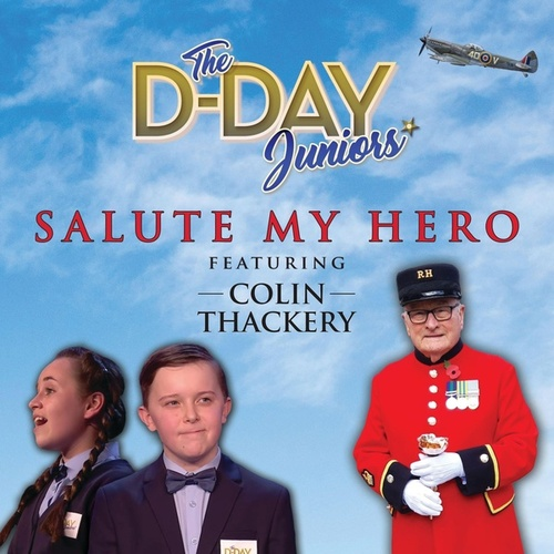 Salute My Hero (feat. Colin Thackery) by The D-Day Juniors