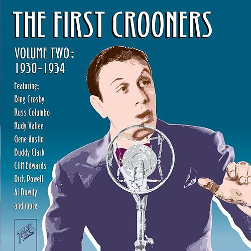 The First Crooners, Vol. 2: 1930 - 1934 by Various Artists
