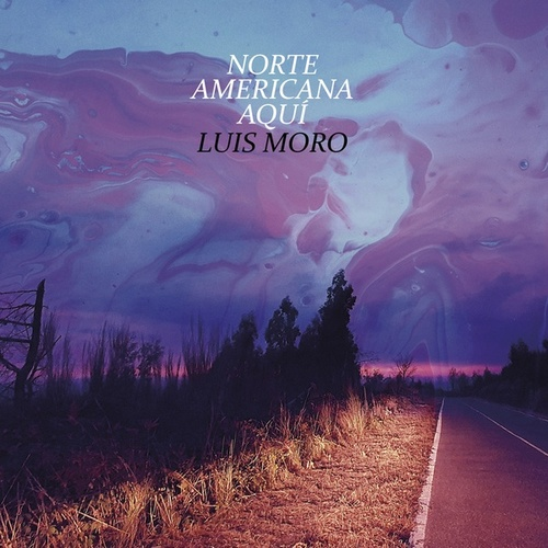 Norteamericana aquí by Luis Moro