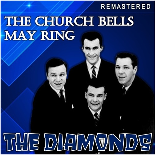 The Church Bells May Ring (Remastered) de The Diamonds