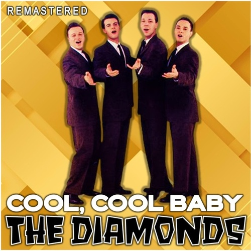 Cool, Cool Baby (Remastered) de The Diamonds