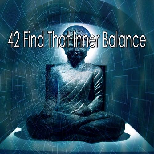 42 Find That Inner Balance von Entspannungsmusik