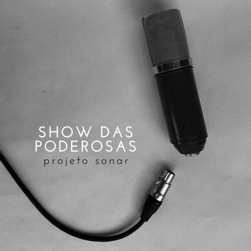 Show das Poderosas fra Projeto Sonar