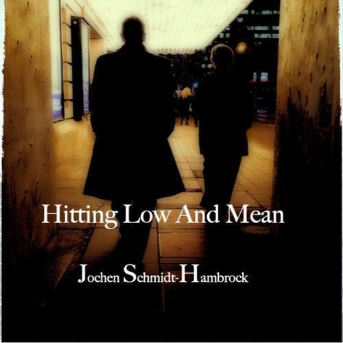 Hitting Low and Mean (Production Music) von Jochen Schmidt-Hambrock
