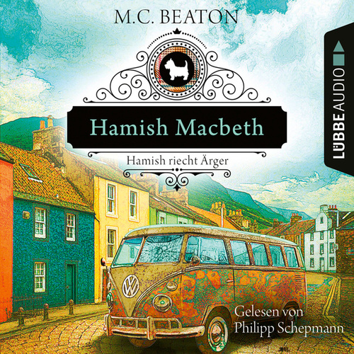 Hamish Macbeth riecht Ärger - Schottland-Krimis, Teil 9 (Ungekürzt) by M. C. Beaton