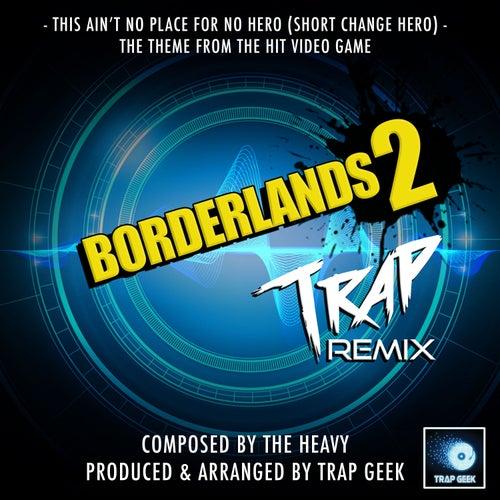 Short Change Hero (From 'Borderlands 2') (Trap Remix) de Trap Geek