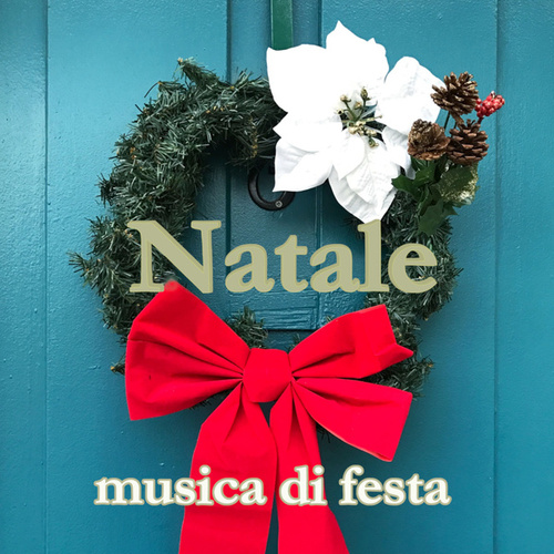 NATALE musica di festa by Various Artists