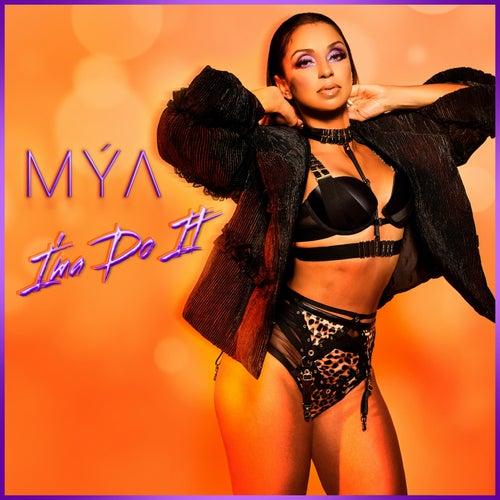I'ma Do It by Mya