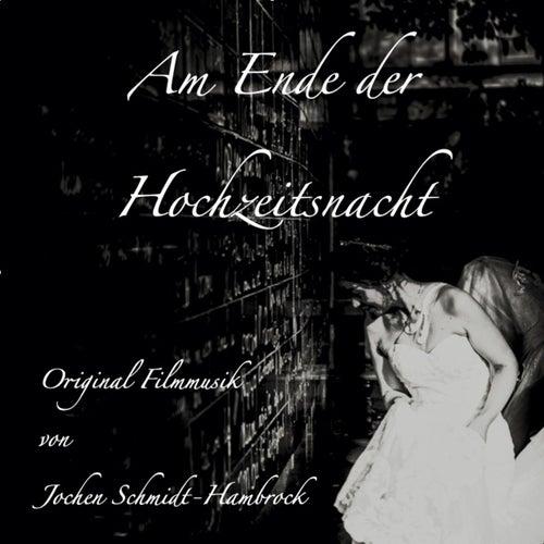 Am Ende der Hochzeitsnacht (Original Motion Picture Soundtrack) von Jochen Schmidt-Hambrock